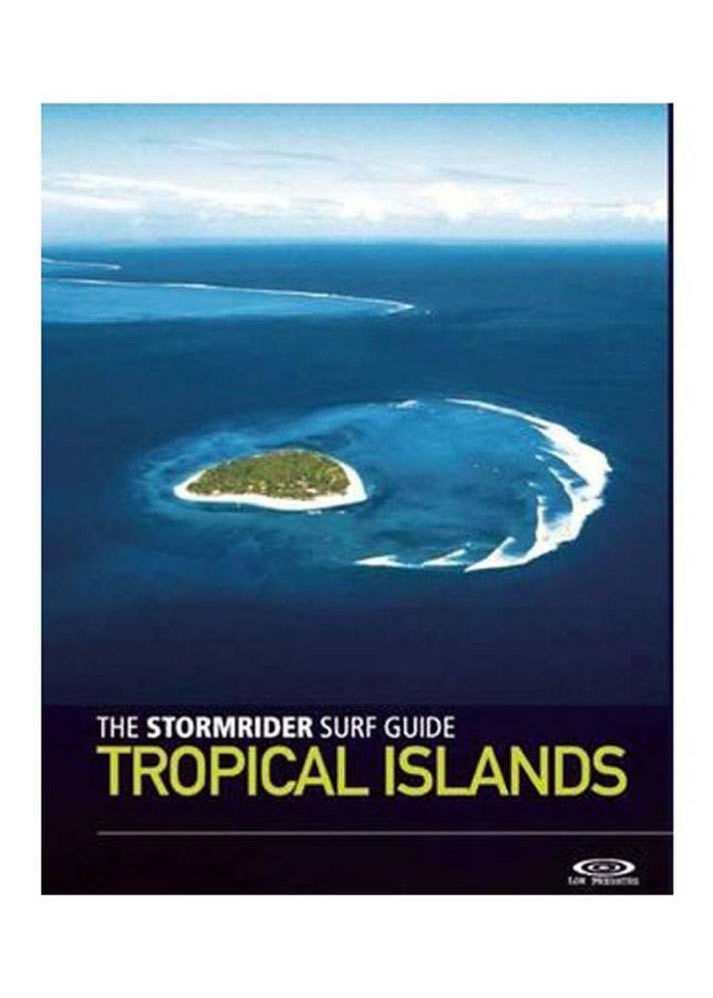 STORMRIDER GUIDE TROPICAL ISLANDS